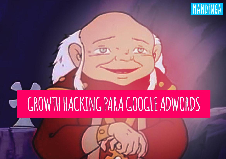 Growth Hacking para Google Adwords